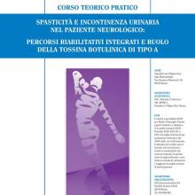 11/11/2016 - SPASTICITÀ E INCONTINENZA URINARIA NEL PAZIENTE NEUROLOGICO: PERCORSI RIABILITATIVI INTEGRATI E RUOLO DELLA TOSSINA BOTULINICA DI TIPO A